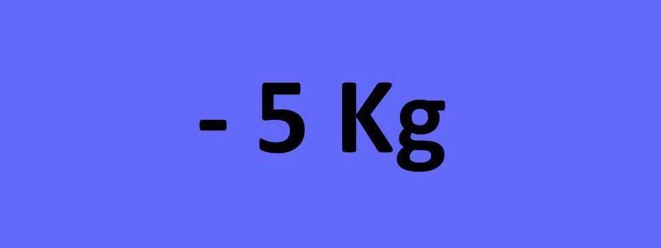 - 5 kg